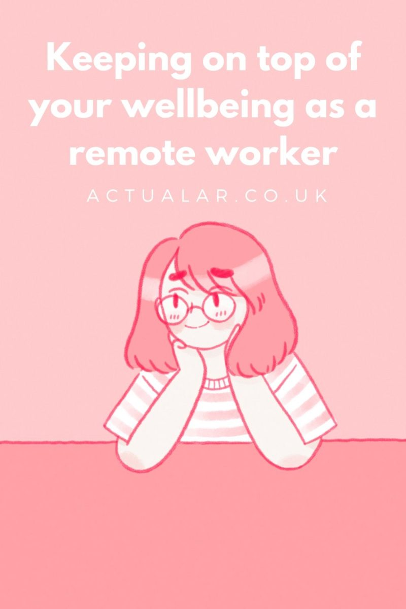 keeping on top of your wellbeing as a remote worker