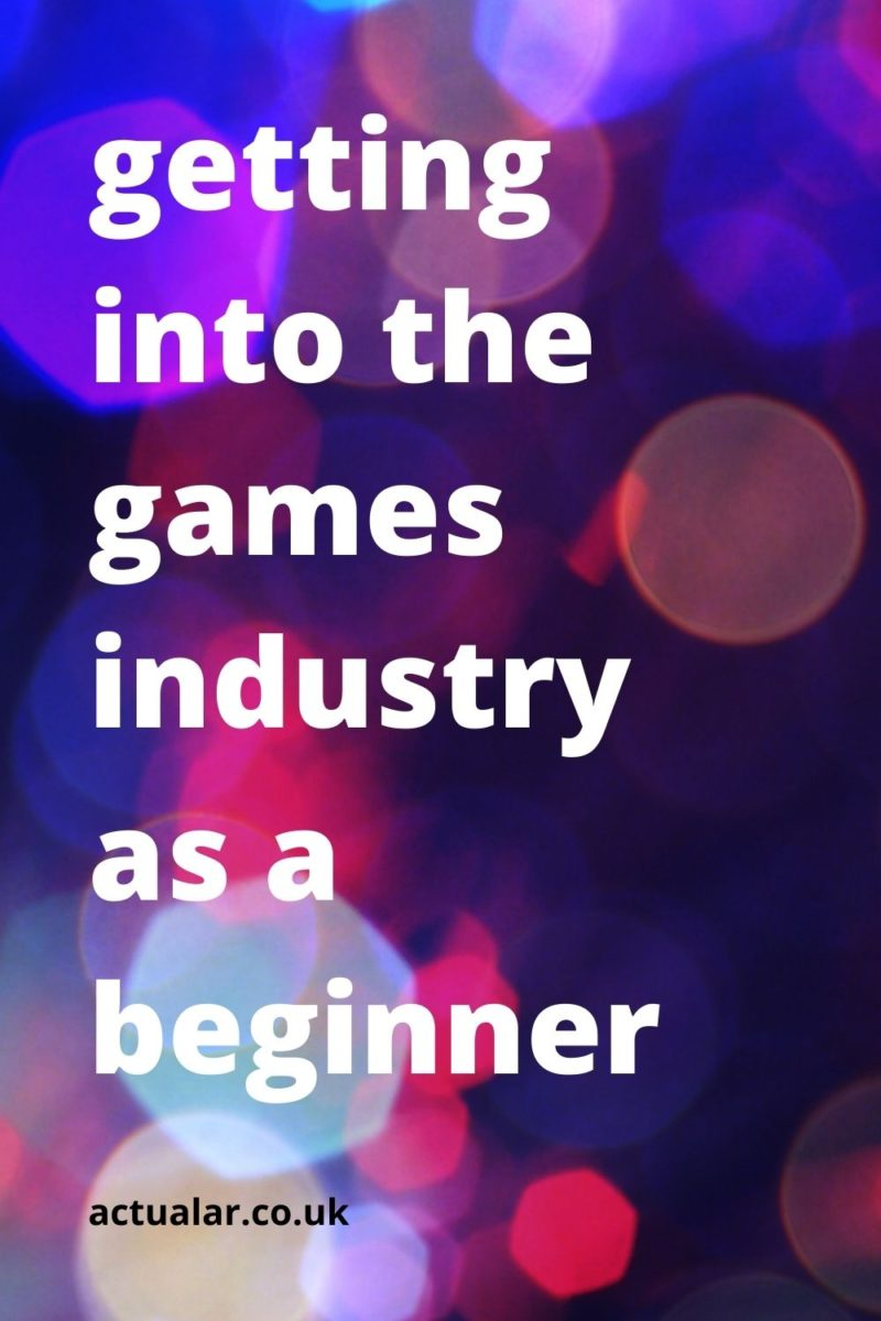 Getting into the games industry as a beginner