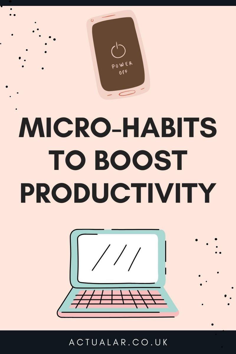 Micro-Habits To Boost Productivity
